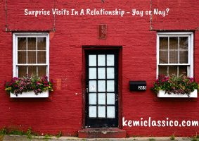 surprise visits in a relationship - Yay or nay?